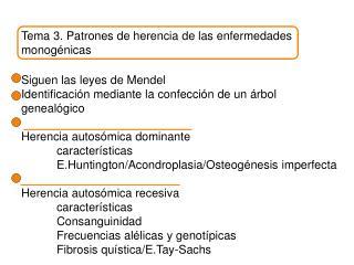 Tema 3. Patrones de herencia de las enfermedades monog énicas