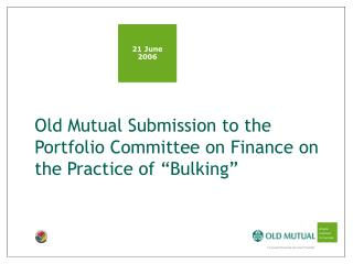 """Old Mutual Submission to the Portfolio Committee on Finance on the Practice of """"Bulking"""""""