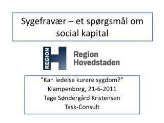 Sygefrav�r � et sp�rgsm�l om social kapital
