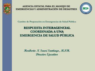 AGENCIA ESTATAL PARA EL MANEJO DE EMERGENCIAS Y ADMINISTRACI Ó N DE DESASTRES