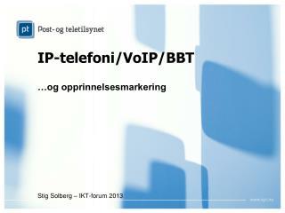 IP-telefoni/VoIP/BBT …og opprinnelsesmarkering