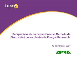 Perspectivas de participación en el Mercado de Electricidad de las plantas de Energía Renovable