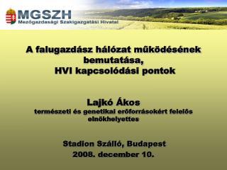 Stadion Szálló, Budapest 2008. december 10.