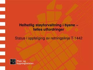 Kommuneplan 2008 � Oslo mot 2025 (endelig forslag - ikke ferdigbehandlet)