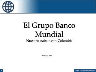 El Grupo Banco Mundial Nuestro trabajo con Colombia