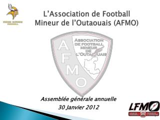 L'Association  de Football  Mineur  de  l'Outaouais  (AFMO)
