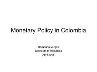 Monetary Policy in Colombia