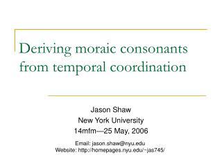Deriving moraic consonants from temporal coordination