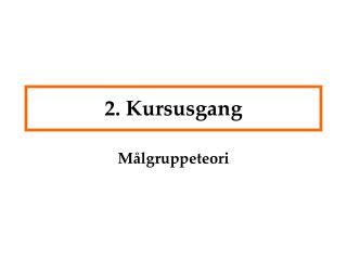 2. Kursusgang