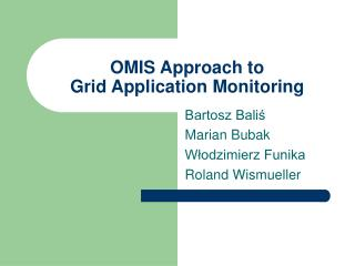 OMIS Approach to  Grid Application Monitoring