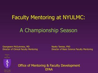 Faculty Mentoring at NYULMC: A Championship Season
