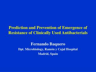 Prediction and Prevention of Emergence of Resistance of Clinically Used Antibacterials
