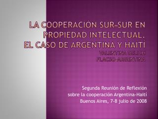 Segunda Reunión de Reflexión  sobre la cooperación Argentina-Haití Buenos Aires, 7-8 julio de 2008