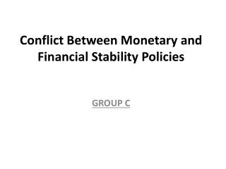 Conflict Between Monetary and Financial Stability Policies