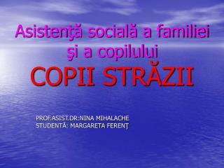 Asisten ţă socială a familiei şi a copilului COPII STRĂZII