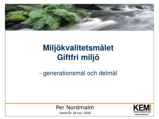 Miljökvalitetsmålet Giftfri miljö - generationsmål och delmål