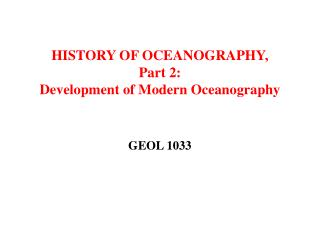 HISTORY OF OCEANOGRAPHY, Part 2: Development of Modern Oceanography