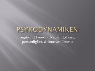 PsykoDynamiken