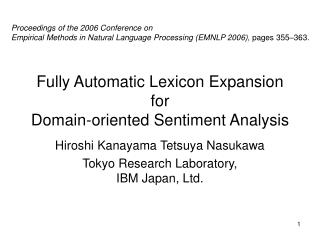 Fully Automatic Lexicon Expansion for  Domain-oriented Sentiment Analysis