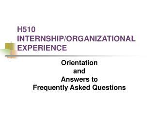 H510 INTERNSHIP/ORGANIZATIONAL EXPERIENCE