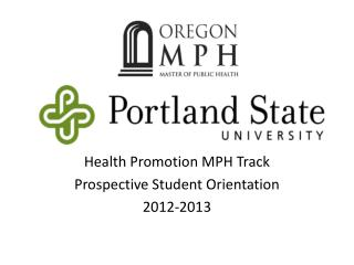 Health Promotion MPH Track Prospective Student Orientation 2012-2013