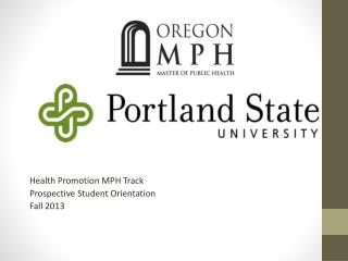 Health Promotion MPH Track Prospective Student Orientation Fall 2013