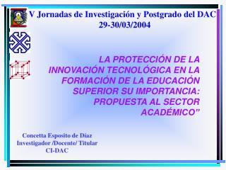 V Jornadas de Investigaci�n y Postgrado del DAC    29-30/03/2004