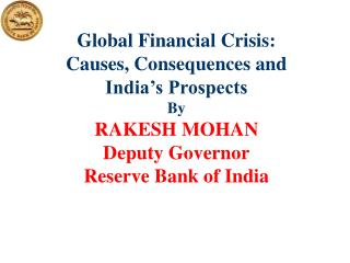 Global Financial Crisis:  Causes, Consequences and  India's Prospects By RAKESH MOHAN
