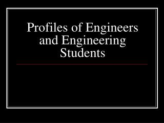 Profiles of Engineers and Engineering Students