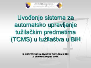 Uvođenje sistema za automatsko upravljanje tužilačkim predmetima (TCMS) u tužilaštva u BiH