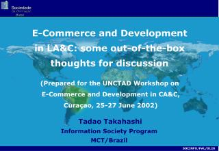 (Prepared for the UNCTAD Workshop on  E-Commerce and Development in CA&C,