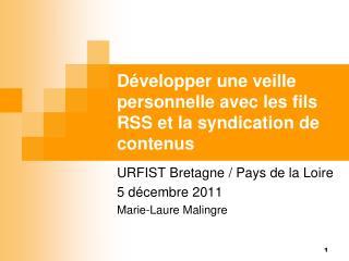 URFIST Bretagne / Pays de la Loire 5 décembre 2011 Marie-Laure Malingre