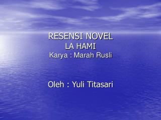 RESENSI NOVEL LA HAMI Karya : Marah Rusli