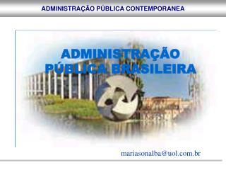 ADMINISTRAÇÃO PÚBLICA BRASILEIRA