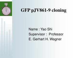 GFP pJV861-9 cloning