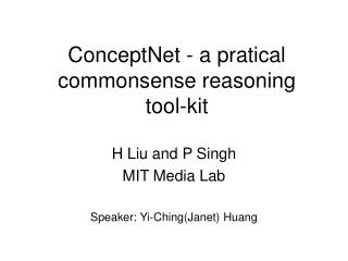 C onceptNet - a pratical commonsense reasoning tool-kit