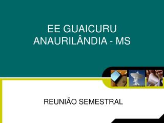 EE GUAICURU ANAURILÂNDIA - MS