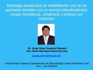 Dr. Jorge Omar Huamani Mamani Dra. Karin Manrique Ponce de Leon