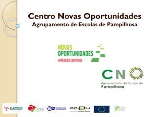 Centro Novas Oportunidades  Agrupamento de Escolas de Pampilhosa