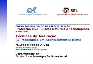 CURSO P S-GRADUADO DE ESPECIALIZA  O Protec  o Civil - Riscos Naturais e Tecnol gicos 2005