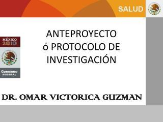 ANTEPROYECTO  ó PROTOCOLO DE INVESTIGACIÓN