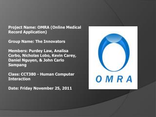 Project Name: OMRA (Online Medical Record Application) Group Name: The Innovators