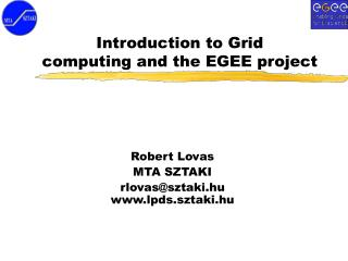 Introduction to Grid  computing and the EGEE project