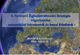 A Nemzeti Éghajlatváltozási Stratégia  végrehajtása  - nemzetközi folyamatok és hazai feladatok -