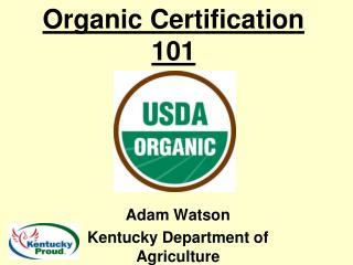 Organic Certification 101