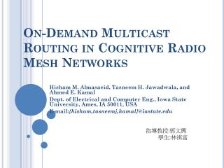 On-Demand Multicast Routing in Cognitive  Radio Mesh  Networks