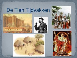 De Tien Tijdvakken