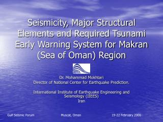 Dr. Mohammad Mokhtari Director of National Center for Earthquake Prediction.