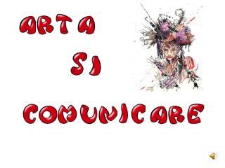 ARTA  SI  COMUNICARE