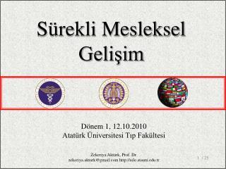 Dönem 1, 12.10.2010 Atatürk Üniversitesi Tıp Fakültesi